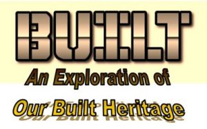BUILT: An Exploration of our Built Heritage